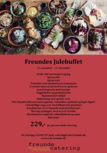 Freundes Julebuffet, Café Freunde, mad ud af huset roskilde